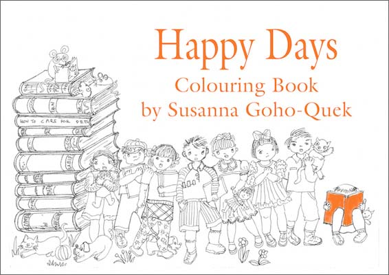 Happy Days Colouring Book by Susanna Goho-Quek, published by Oyez!Books