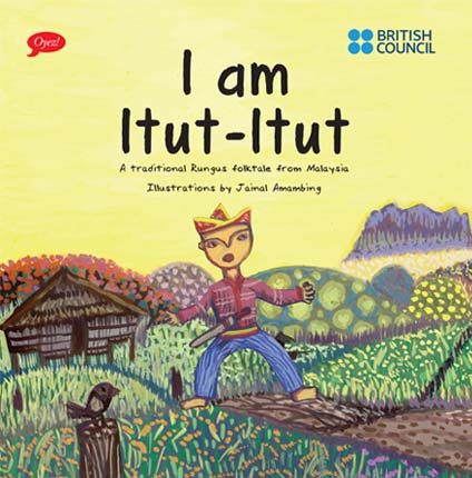 I am Itut-Itut- a traditional Rungus folktale published as a children's picture book  by Oyez!Books in collaboration with the British Council, illustrations by Jainal Amambing