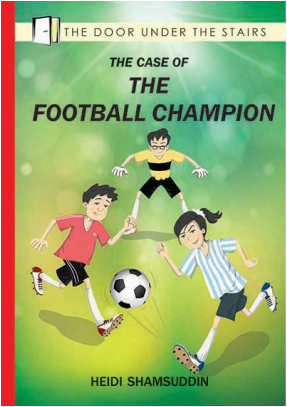 The Case of the Football Champion, chapter book by Heidi Shamsuddin from The Door Under the Stairs series, illustrated by Lim Lay Koon, published by Oyez!Books