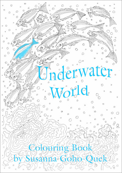 Underwater World Colouring Book by Susanna Goho-Quek, published by Oyez!Books