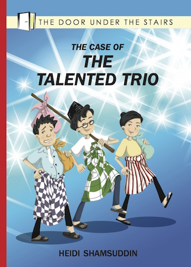 The Case of The Talented Trio - children's chapter book by Heidi Shamsuddin, illustrated by Lim Lay Koon, published by Oyez!Books