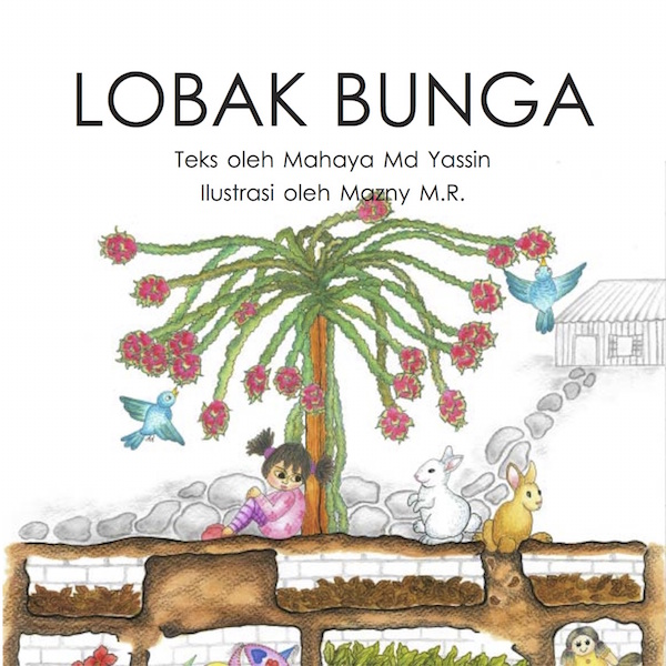 Lobak Bunga - Bahasa Malaysia children's picture book by Mahaya Mohd. Yassin, illustrated by Mazny M.R., published by Oyez!Books