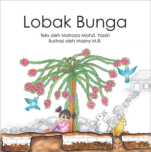 Lobak Bunga - Bahasa Malaysia children's picture book by Mahaya Mohd Yassin illustrated by Mazny M.R., published by Oyez!Books