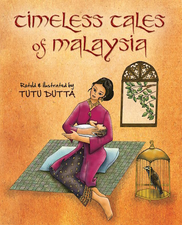 Timeless Tales of Malaysia by Tutu Dutta, children's folk tales, published by Marshall Canvendish