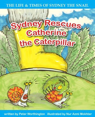 PETER WORTHINGTON, SYDNEY RESCUES CATHERINE THE CATERPILLAR, EARLY READER