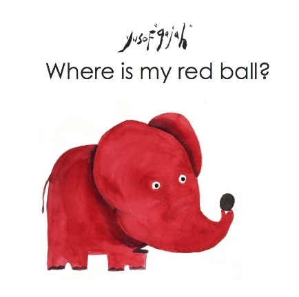YUSOF GAJAH, WHERE IS MY RED BALL, CONCEPT BOOKS