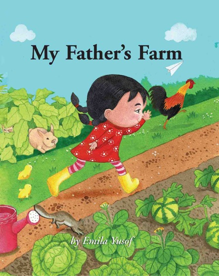 My Father's Farm - children's picture book by Emila Yusof, published by Oyez!Books