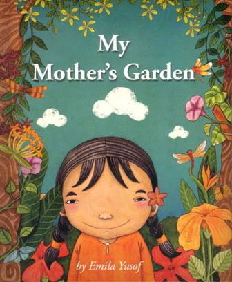 My Mother's Garden children's picture book by Emila Yusof, published by Oyez!Books