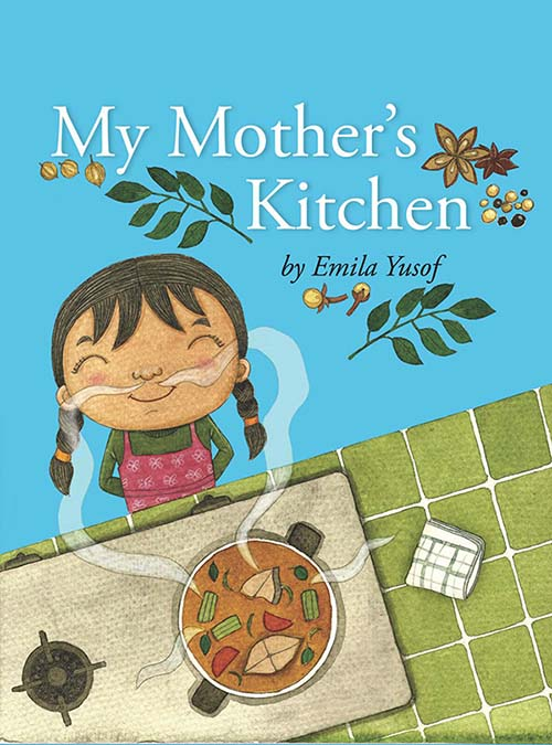 My Mother's Kitchen - children's picture book by Emila Yusof, published by Oyez!Books