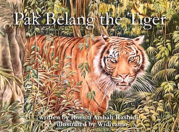 Pak Belang the Tiger, upcoming picture book by Rossiti Aishah Rashidi, illustrated by Widiyatno, published by Oyez!Books