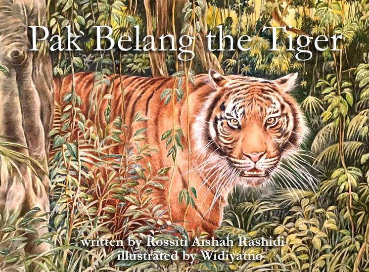 Pak Belang the Tiger, upcoming children's picture book by Rossiti Aishah Rashidi, illustrated by Widiyatno, published by Oyez!Books