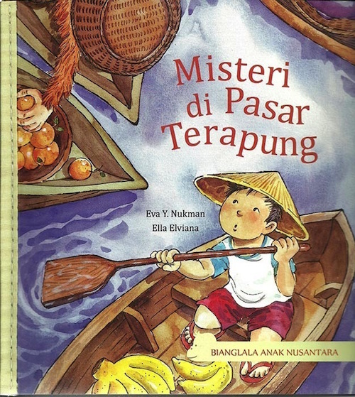 Around the World in Picture Books by Oyez!Books - Indonesia January Giveaway - Misteri di Pasar Terapung