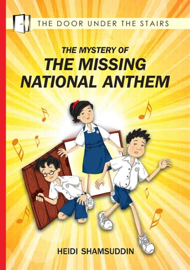 The Mystery of the Missing National Anthem - children's chapter book by Heidi Shamsuddin, illustrated by Lim Lay Koon, published by Oyez!Books
