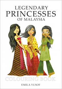 Legendary Princesses of Malaysia Colouring Book by Emila Yusof, published by Oyez!Books