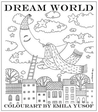 Dream World, third adult colouring book in the Colourart series by Emila Yusof, published by Oyez!Books