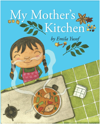 My Mother's Kitchen, children's picture book by Emila Yusof, published by Oyez!Books