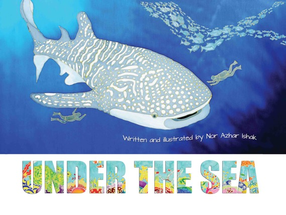 Under the Sea - children's picture book by Nor Azhar Ishak, published by Oyez!Books