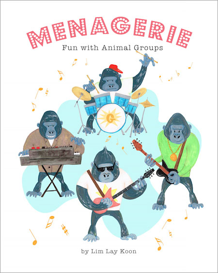 Menagerie - Fun with Animal Groups, children's picture book by Lim Lay Koon, published by Oyez!Books