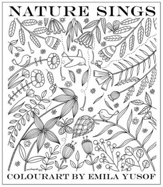 Nature Sings, second adult colouring book in the Colourart series by Emila Yusof, published by Oyez!Books