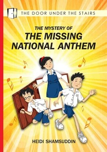 The Mystery of the Missing National Anthem, children's chapter book by Heidi Shamsuddin, illustrated by Lim Lay Koon, published by Oyez!Books