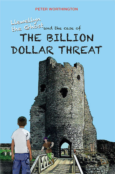The Case of the Billion Dollar Threat - Llewellyn the Ghost chapter book series by Peter Worthington, published by Oyez!Books