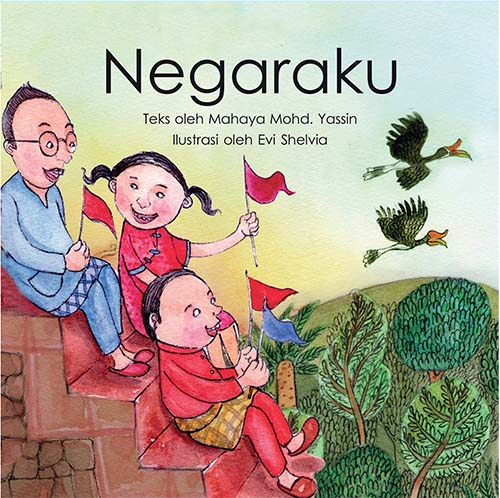Negaraku - Bahasa Malaysia children's picture book by Mahaya Mohd Yassin illustrated by Evi Shelvia, published by Oyez!Books