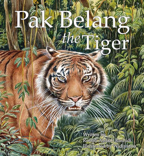 Pak Belang the Tiger - children's picture book by Rossiti Aishah Rashidi, illustrated by Widiyatno, published by Oyez!Books